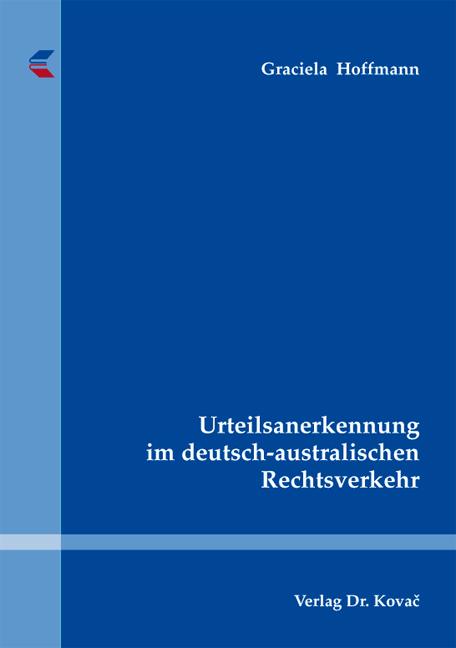 Cover: Urteilsanerkennung im deutsch-australischen Rechtsverkehr