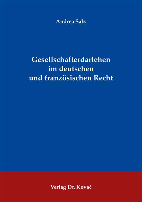 Cover: Gesellschafterdarlehen im deutschen und französischen Recht