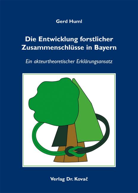 Cover: Die Entwicklung forstlicher Zusammenschlüsse in Bayern