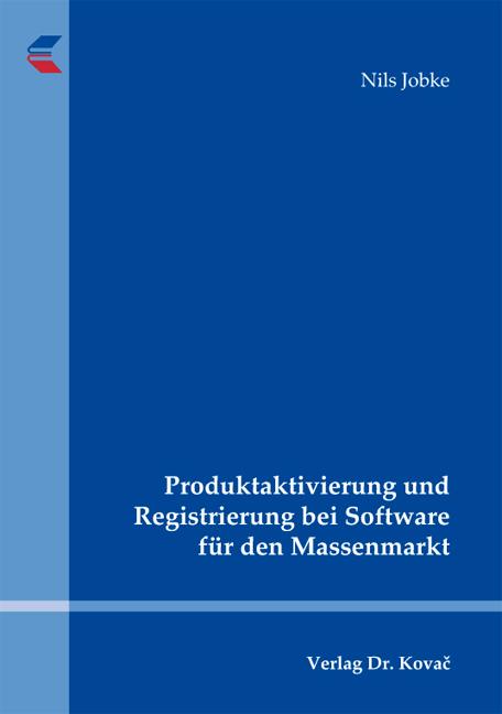 Cover: Produktaktivierung und Registrierung bei Software für den Massenmarkt