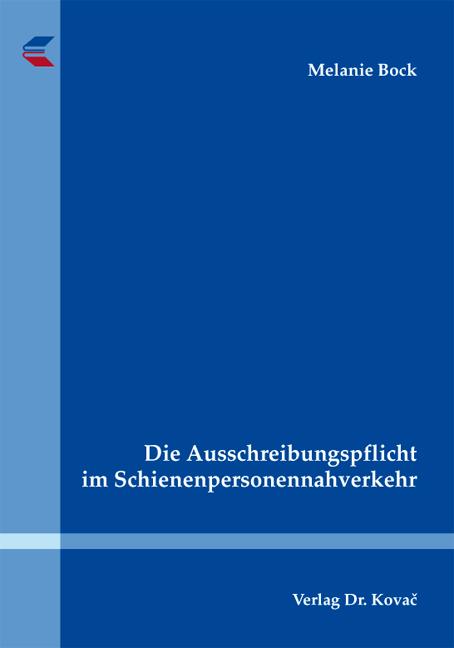 Cover: Die Ausschreibungspflicht im Schienenpersonennahverkehr
