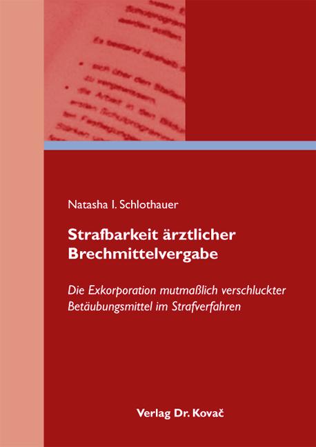 Cover: Strafbarkeit ärztlicher Brechmittelvergabe