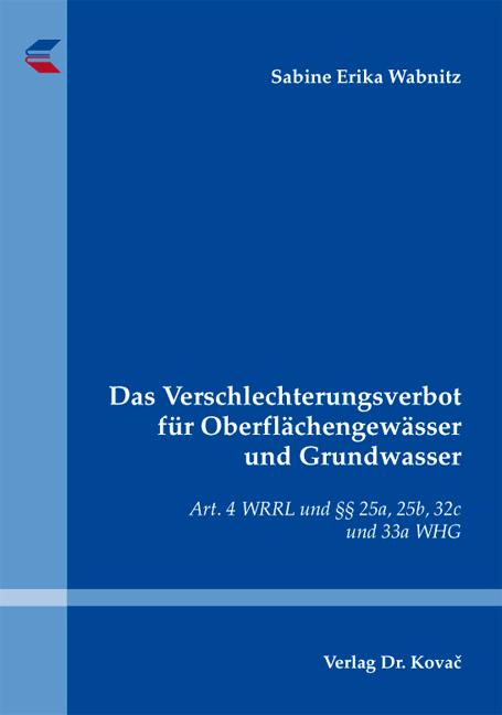 Cover: Das Verschlechterungsverbot für Oberflächengewässer und Grundwasser