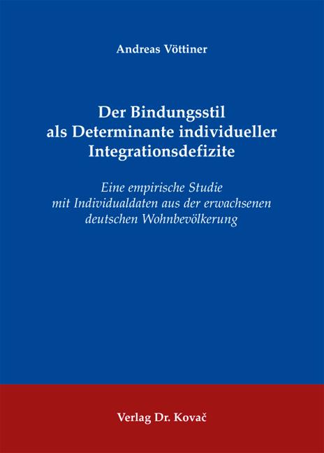 Cover: Der Bindungsstil als Determinante individueller Integrationsdefizite