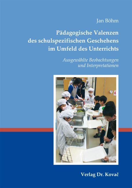 Cover: Pädagogische Valenzen des schulspezifischen Geschehens im Umfeld des Unterrichts