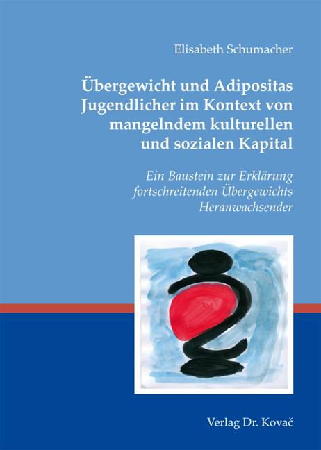Cover: Übergewicht und Adipositas Jugendlicher im Kontext von mangelndem kulturellen und sozialen Kapital