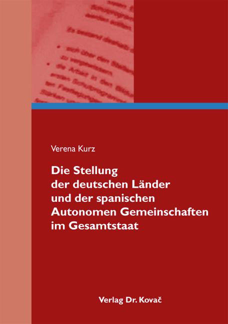Cover: Die Stellung der deutschen Länder und der spanischen Autonomen Gemeinschaften im Gesamtstaat