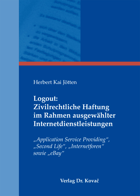 Cover: Logout: Zivilrechtliche Haftung im Rahmen ausgewählter Internetdienstleistungen