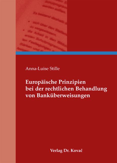 Cover: Europäische Prinzipien bei der rechtlichen Behandlung von Banküberweisungen