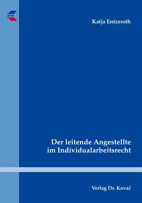 Cover: Der leitende Angestellte im Individualarbeitsrecht