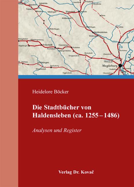 Cover: Die Stadtbücher von Haldensleben (ca. 1255–1486)