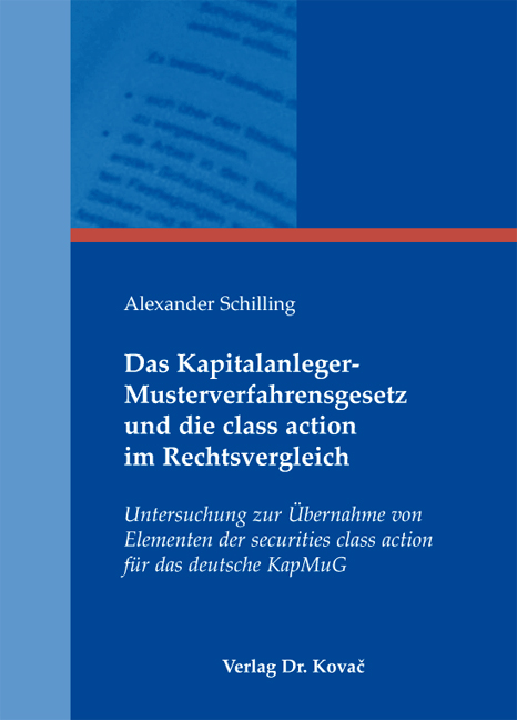 Cover: Das Kapitalanleger-Musterverfahrensgesetz und die class action im Rechtsvergleich