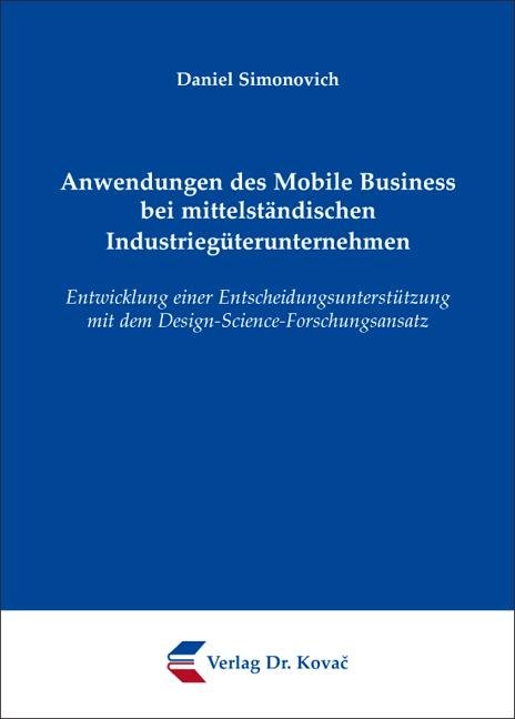 Cover: Anwendungen des Mobile Business bei mittelständischen Industriegüterunternehmen