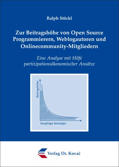 Cover: Zur Beitragshöhe von Open Source Programmierern, Weblogautoren und Onlinecommunity-Mitgliedern