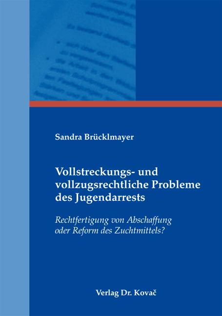 Cover: Vollstreckungs- und vollzugsrechtliche Probleme des Jugendarrests