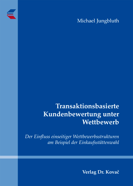 Cover: Transaktionsbasierte Kundenbewertung unter Wettbewerb