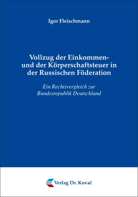 Cover: Vollzug der Einkommen- und der Körperschaftsteuer in der Russischen Föderation