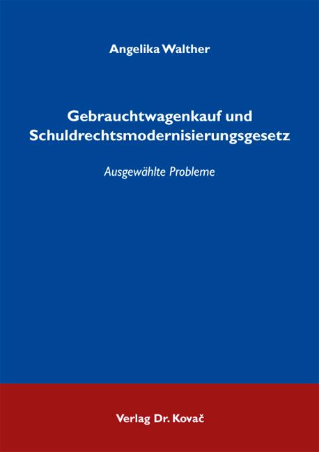 Cover: Gebrauchtwagenkauf und Schuldrechtsmodernisierungsgesetz