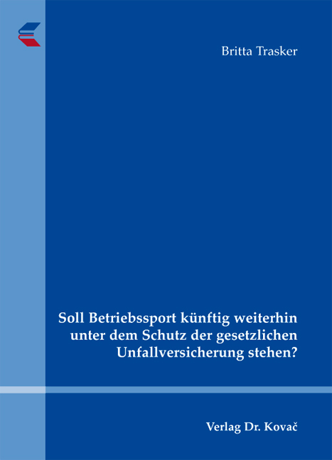 Cover: Soll Betriebssport künftig weiterhin unter dem Schutz der gesetzlichen Unfallversicherung stehen?