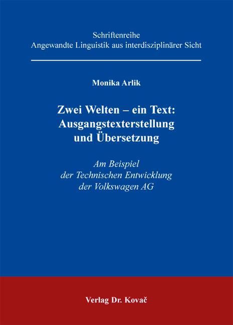 Cover: Zwei Welten – ein Text: Ausgangstexterstellung und Übersetzung