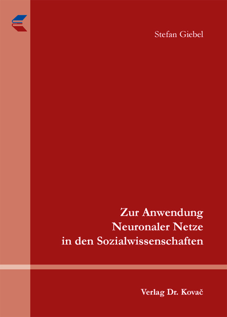 Cover: Zur Anwendung Neuronaler Netze in den Sozialwissenschaften