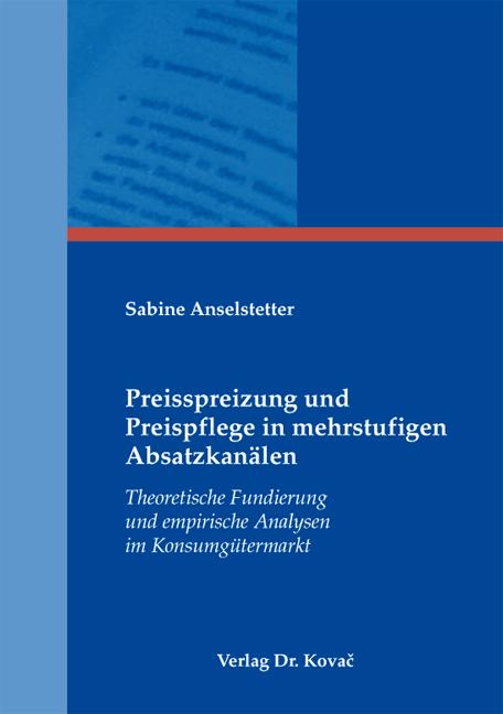 Cover: Preisspreizung und Preispflege in mehrstufigen Absatzkanälen