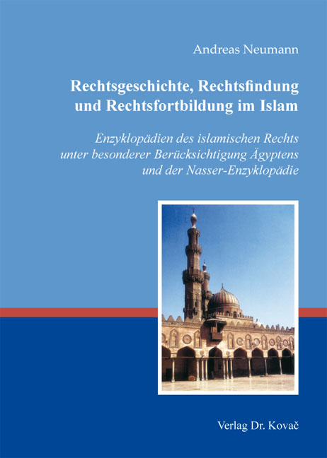 Cover: Rechtsgeschichte, Rechtsfindung und Rechtsfortbildung im Islam