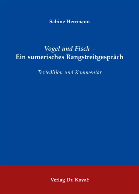 Cover: Vogel und Fisch – Ein sumerisches Rangstreitgespräch