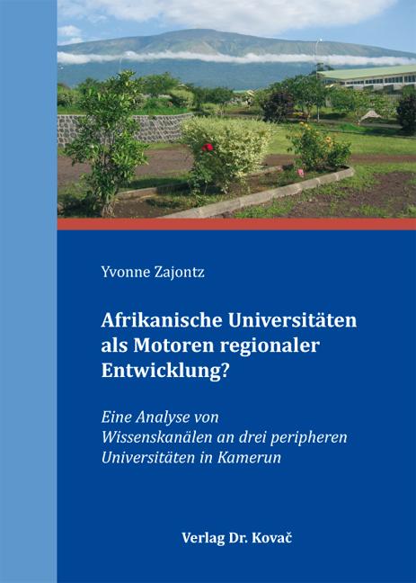 Cover: Afrikanische Universitäten als Motoren regionaler Entwicklung?