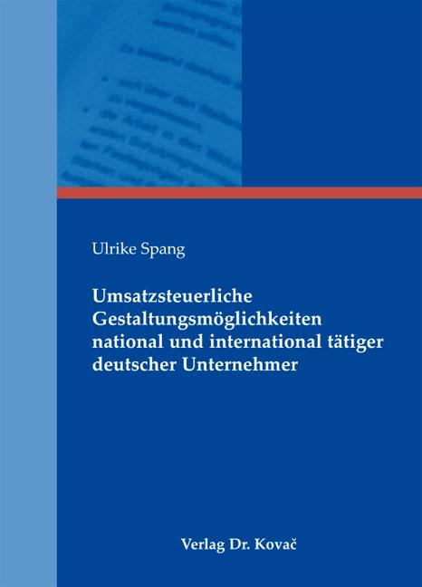 Cover: Umsatzsteuerliche Gestaltungsmöglichkeiten national und international tätiger deutscher Unternehmer
