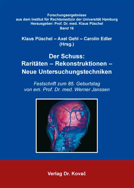Cover: Der Schuss: Raritäten – Rekonstruktionen – Neue Untersuchungstechniken