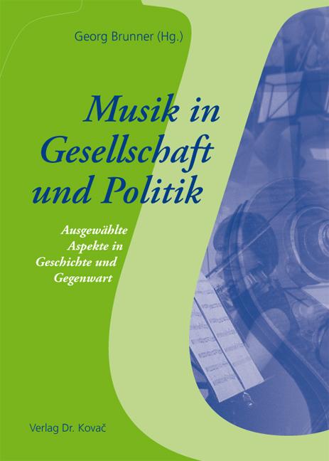 Cover: Musik in Gesellschaft und Politik