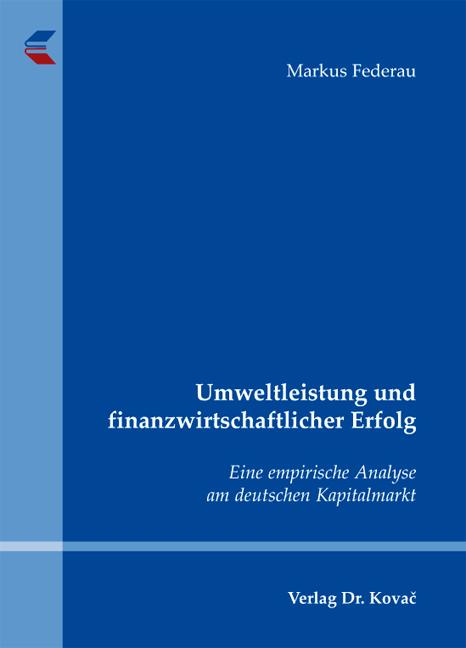 Cover: Umweltleistung und finanzwirtschaftlicher Erfolg