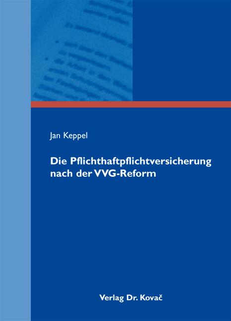 Cover: Die Pflichthaftpflichtversicherung nach der VVG-Reform