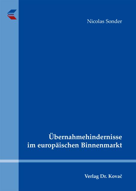 Cover: Übernahmehindernisse im europäischen Binnenmarkt