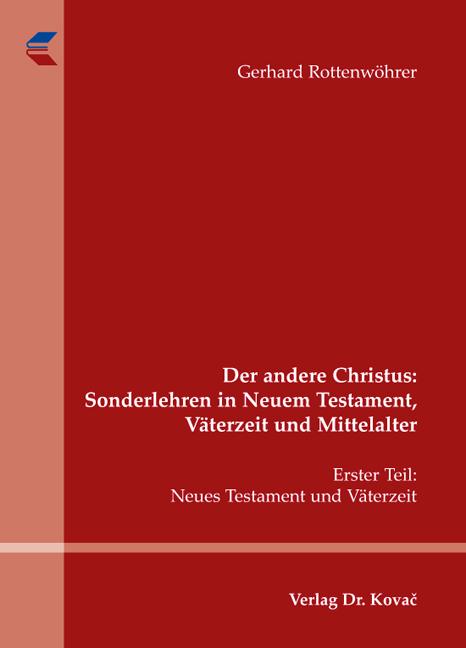 Cover: Der andere Christus: Sonderlehren in Neuem Testament, Väterzeit und Mittelalter