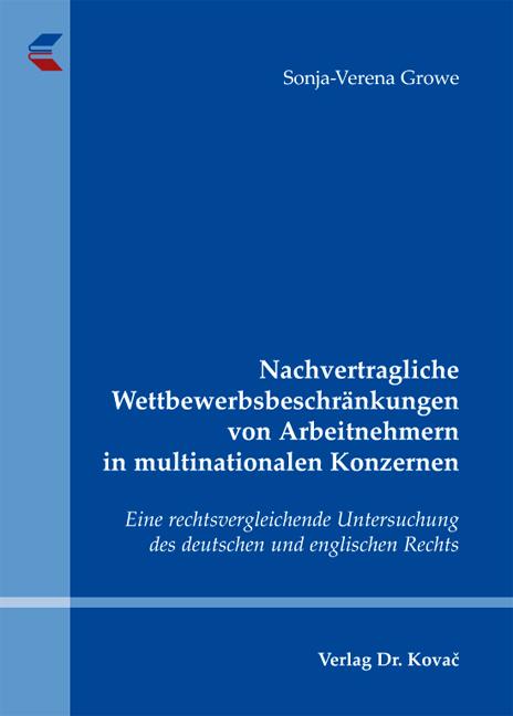 Cover: Nachvertragliche Wettbewerbsbeschränkungen von Arbeitnehmern in multinationalen Konzernen