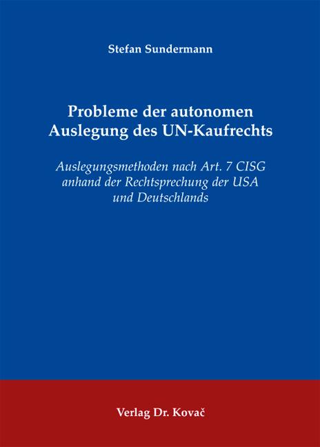 Cover: Probleme der autonomen Auslegung des UN-Kaufrechts