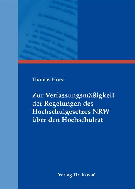 Cover: Zur Verfassungsmäßigkeit der Regelungen des Hochschulgesetzes NRW über den Hochschulrat