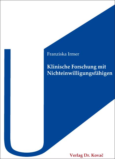 Cover: Klinische Forschung mit Nichteinwilligungsfähigen