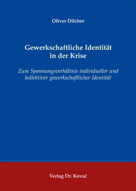 Cover: Gewerkschaftliche Identität in der Krise