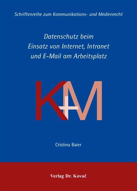 Cover: Datenschutz beim Einsatz von Internet, Intranet und E-Mail am Arbeitsplatz
