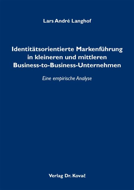 Cover: Identitätsorientierte Markenführung in kleineren und mittleren Business-to-Business-Unternehmen
