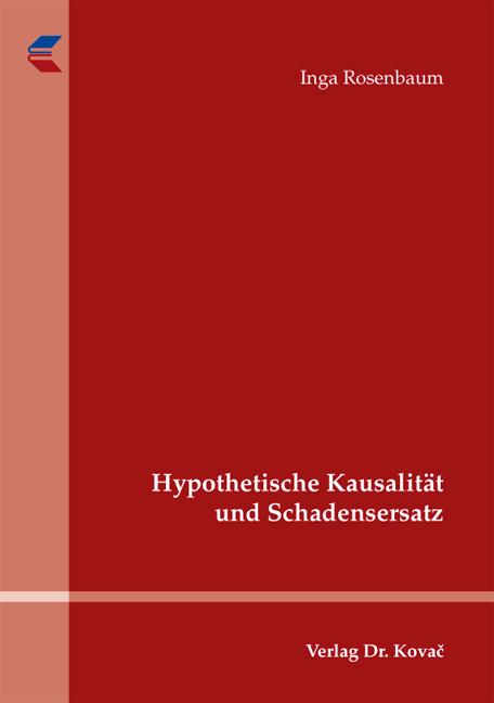 Cover: Hypothetische Kausalität und Schadensersatz