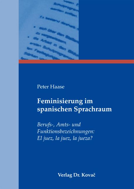 Cover: Feminisierung im spanischen Sprachraum