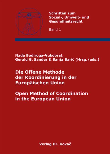 Cover: Die Offene Methode der Koordinierung in der Europäischen Union / Open Method of Coordination in the European Union