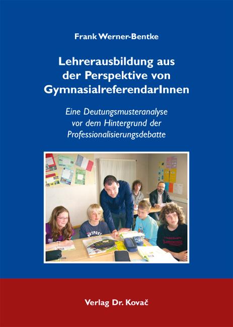 Cover: Lehrerausbildung aus der Perspektive von GymnasialreferendarInnen