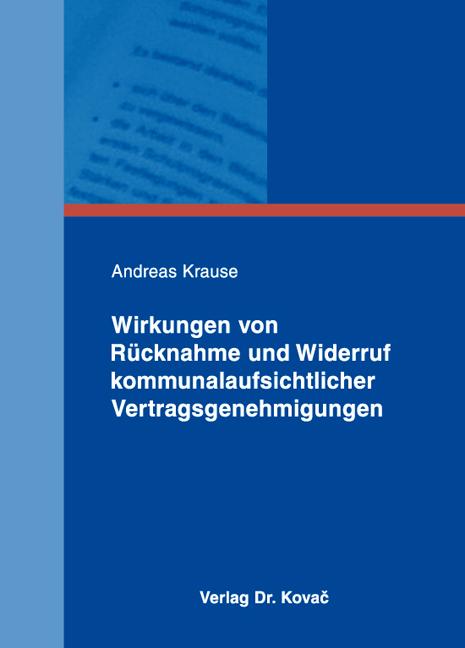 Cover: Wirkungen von Rücknahme und Widerruf kommunalaufsichtlicher Vertragsgenehmigungen
