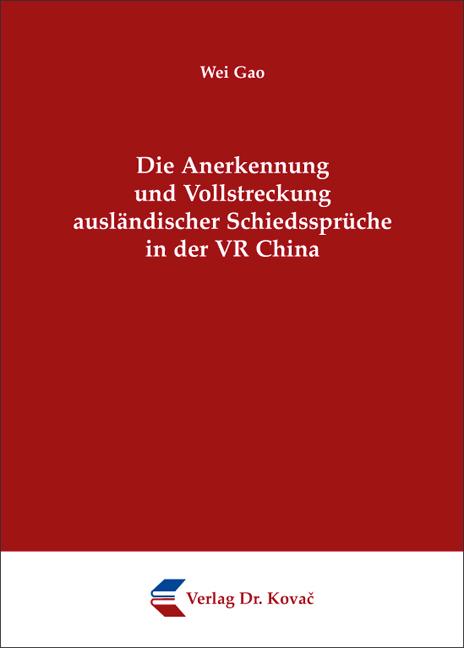 Cover: Die Anerkennung und Vollstreckung ausländischer Schiedssprüche in der VR China