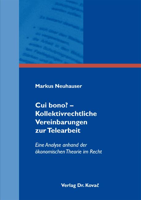 Cover: Cui bono? – Kollektivrechtliche Vereinbarungen zur Telearbeit